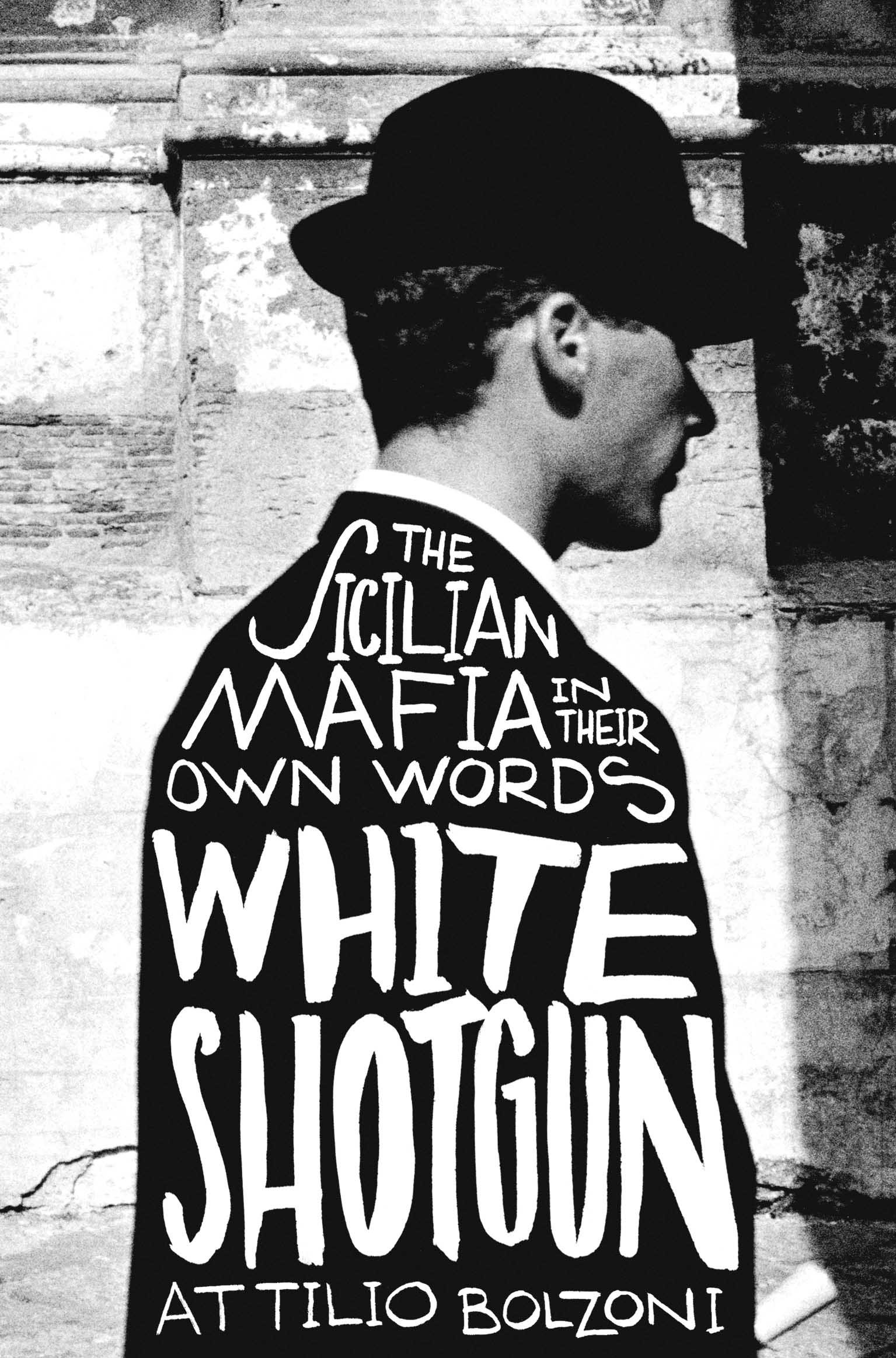 White Shotgun  The Sicilian Mafia in Their Own Words  Amazon.co.uk ... 7701f560aed6