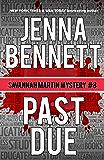 Past Due: A Savannah Martin Novel (Savannah Martin Mysteries Book 8)