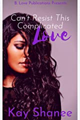 Can't Resist This Complicated Love Kindle Edition