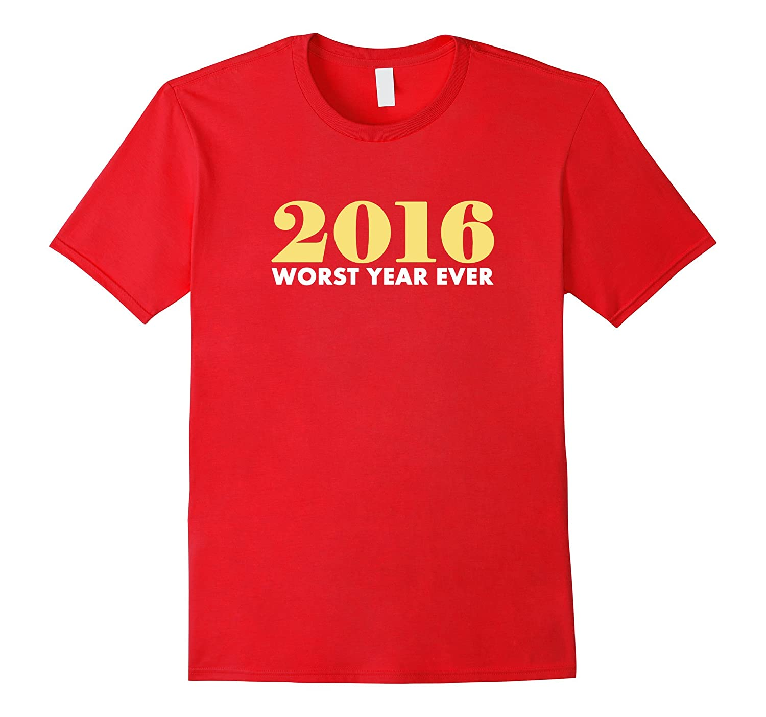 2016 Worst Year Ever Funny New Year's Eve T-Shirt-CL
