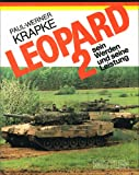 Leopard 2: sein Werden und seine Leistung.