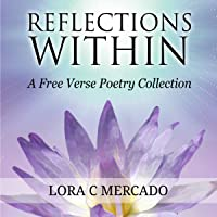 Reflections Within: A Free Verse Poetry Collection