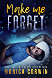 Make Me Forget: an Enemies to Lovers Romance