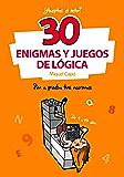 30 Enigmas y juegos de lógica: Pon a prueba tus neuronas