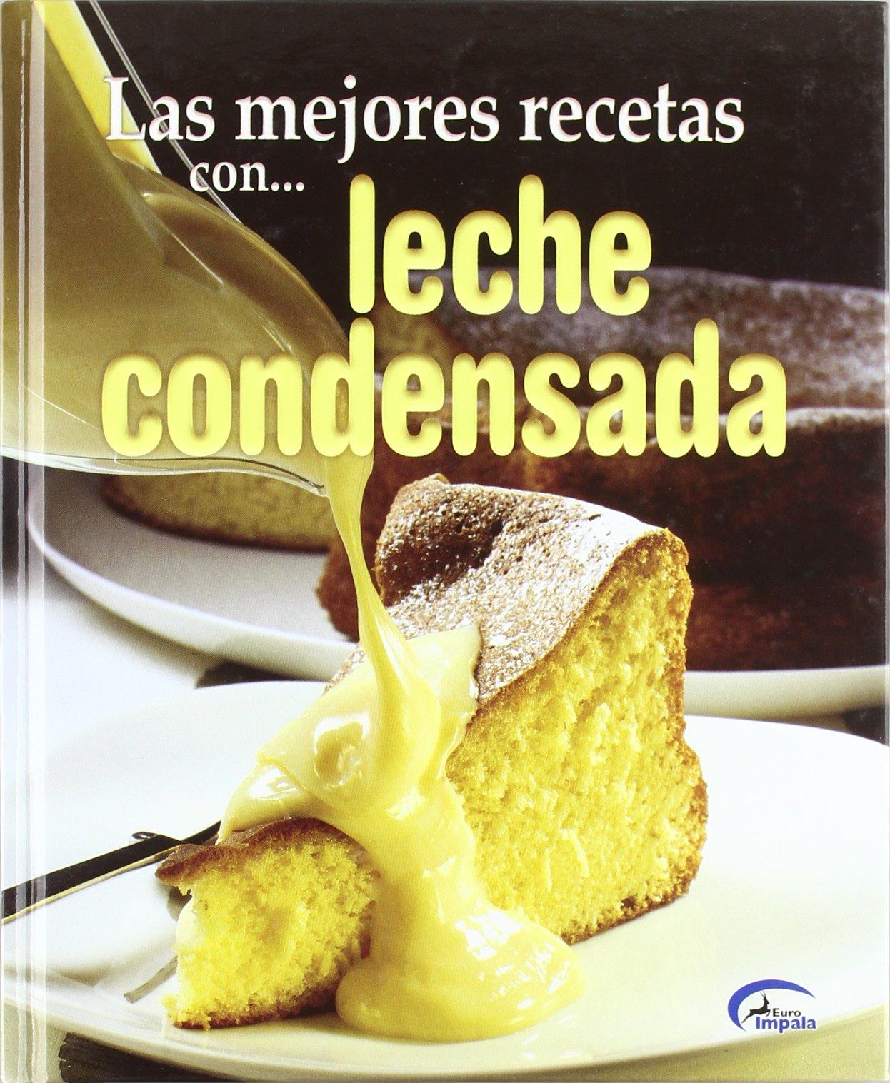 Las Mejores Recetas Con... Leche Condensada: 9788489910829: Amazon ...