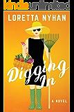 Digging In: A Novel