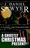 A Ghostly Christmas Present (The Clarke Lantham Mysteries Book 2)