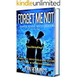 FORGET ME NOT - MARK KANE MYSTERIES - BOOK ONE: A Private Investigator Mystery & Suspense Series. Murder Mysteries & Whodunit
