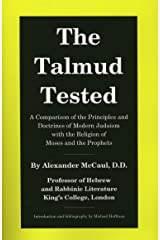 The Talmud Tested: A Comparison of the Principles and Doctrines of Modern Judaism with the Religion of Moses and the Prophets Paperback