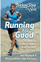 Chicken Soup for the Soul: Running for Good: 101 Stories for Runners & Walkers to Get You Moving Paperback