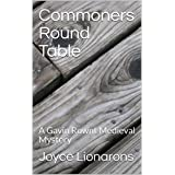 Commoners Round Table: A Gavin Rownt Medieval Mystery (Gavin Rownt Medieval Mysteries Book 5)