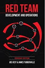 Red Team Development and Operations: A practical guide Kindle Edition