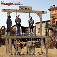 Hangin with Dr Wu: Texas Blues Project 4