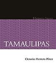 Tamaulipas. Historia breve (Historia Breves / History Brief)