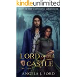 Lord of the Castle: A Fairy Tale Romance (Tales of the Enchanted Wildwood Book 3)