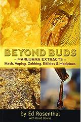 Beyond Buds: Marijuana Extracts—Hash, Vaping, Dabbing, Edibles and Medicines Paperback