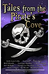 Tales From The Pirate's Cove: Twelve tall tales of piracy and plunder Kindle Edition