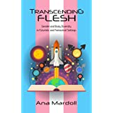 Transcending Flesh: Gender and Body Diversity in Futuristic and Fantastical Settings