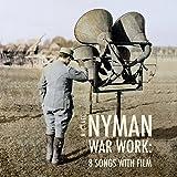 War Work: Eight Songs With Film (Original Score)