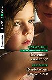 Une enfant en danger - Rendez-vous avec le passé (Black Rose)