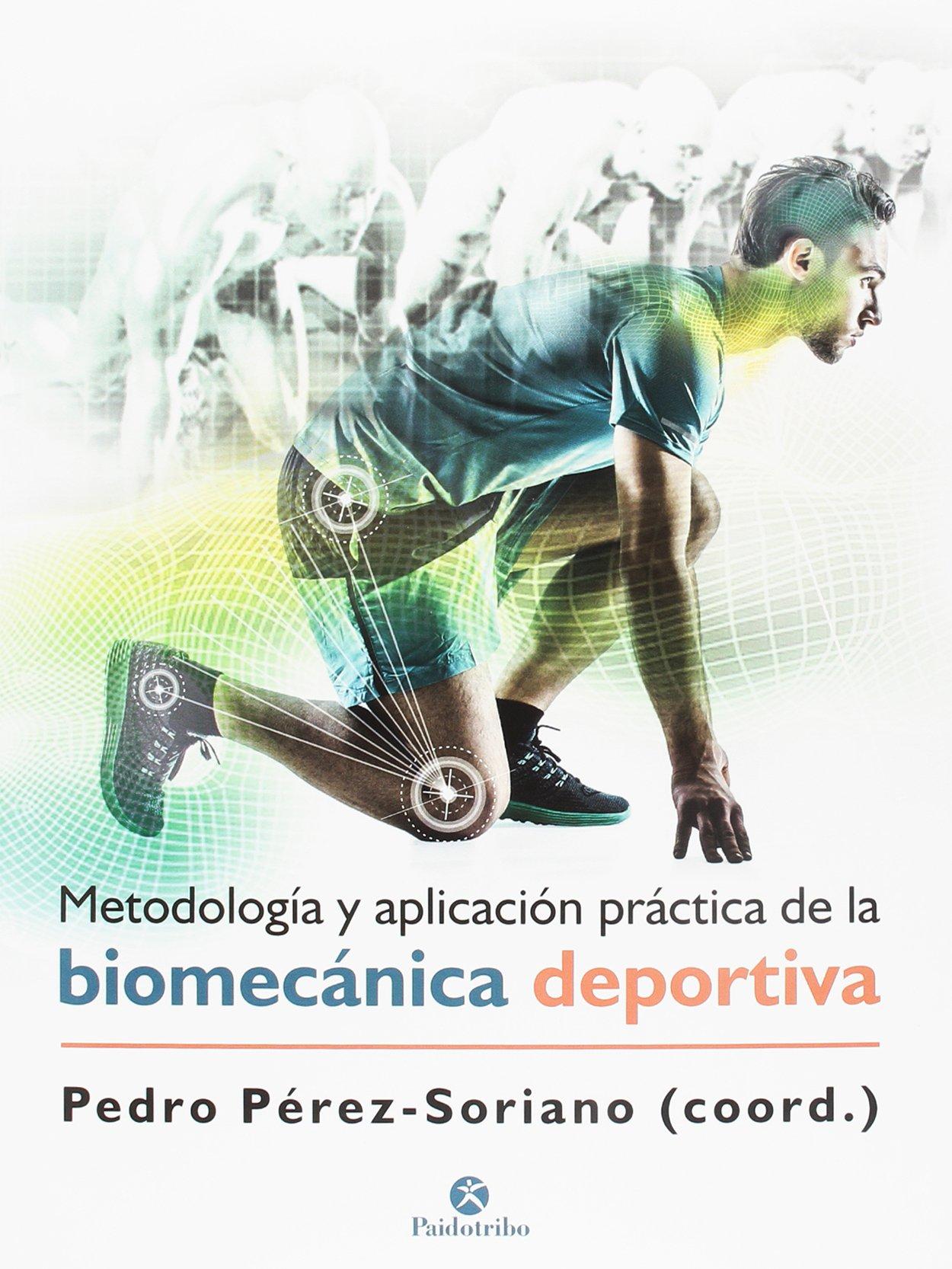 METODOLOGÍA Y APLICACIÓN PRÁCTICA DE LA BIOMECÁNICA DEPORTIVA (Spanish) Paperback – 2018