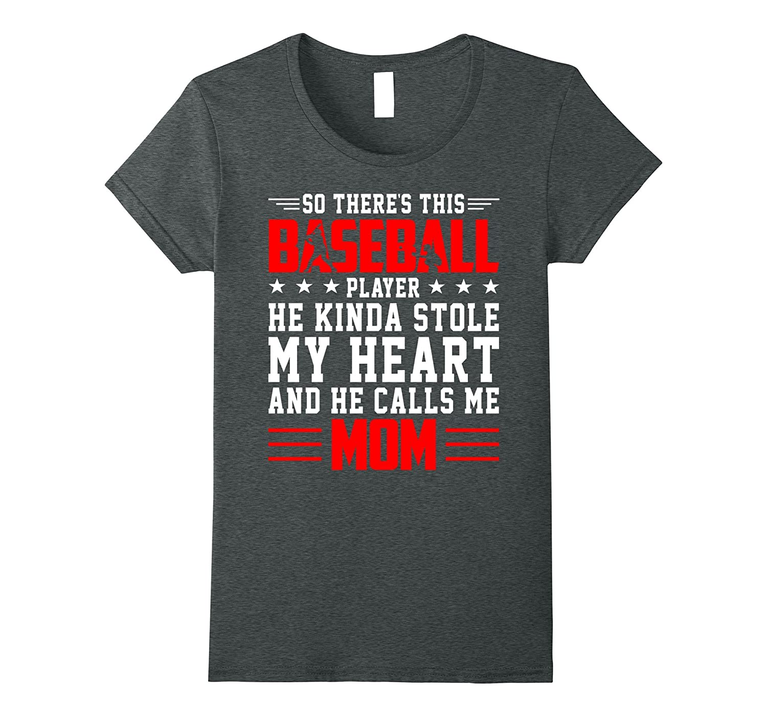 Baseball Player Stole My Heart Calls Me Mom Mother Day Shirt