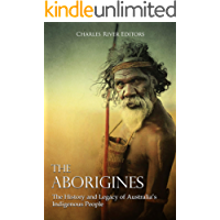 The Aborigines: The History and Legacy of Australia's Indigenous People (English Edition)