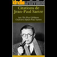 Citations de Jean-Paul Sartre: Les 70+ Plus Célèbres Citations D'Jean-Paul Sartre (French Edition)