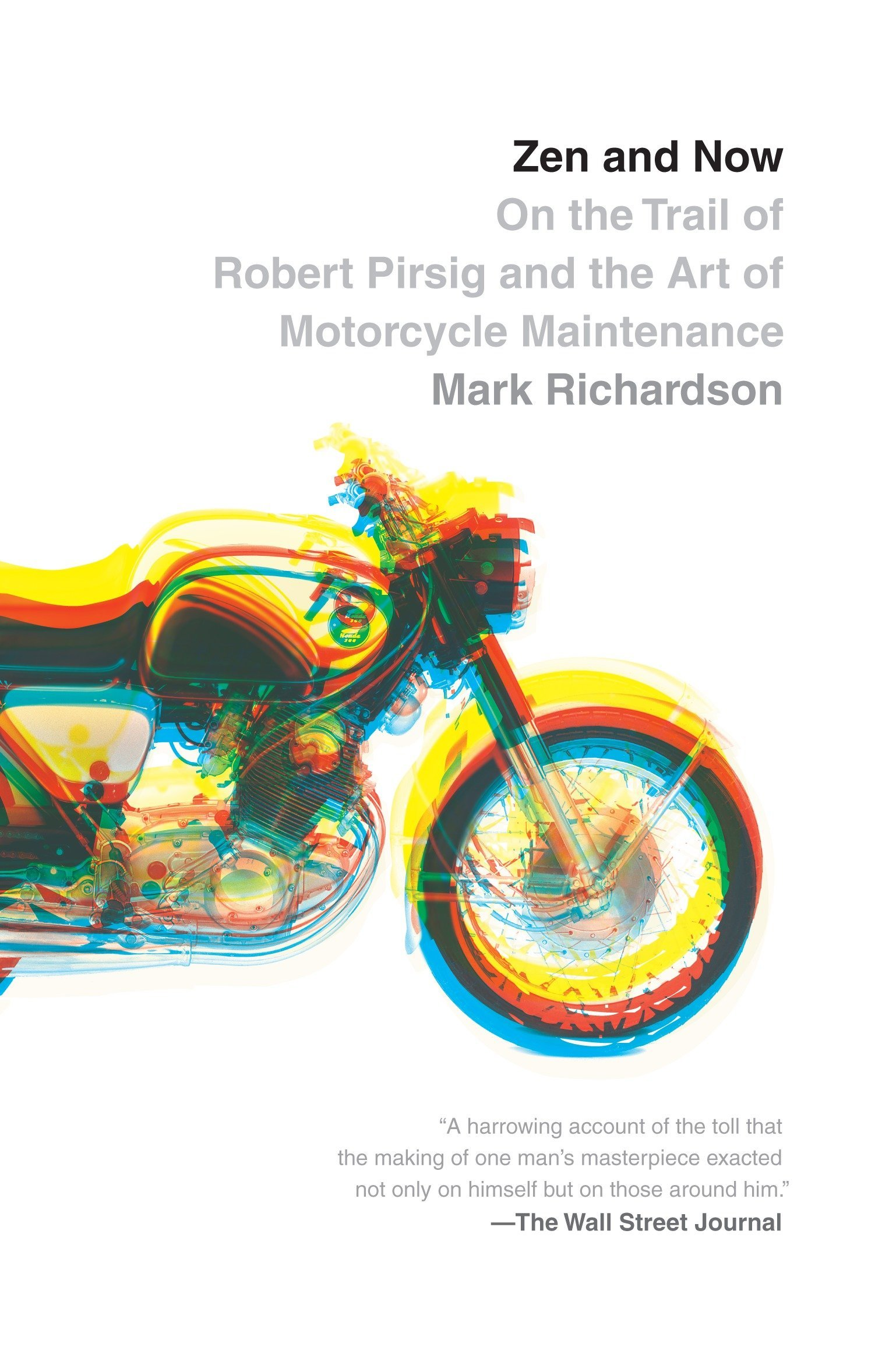 Zen And Now On The Trail Of Robert Pirsig And The Art Of Motorcycle