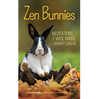 Zen Bunnies: Meditations for the Wise Minds of Bunny Lovers
