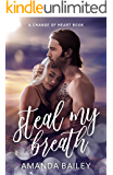 Steal My Breath: (A Change of Heart Book)