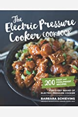 The Electric Pressure Cooker Cookbook:200 Fast and Foolproof Recipes for Every Brand of Electric Pressure Cooker Kindle Edition