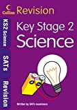 Collins KS2 Revision – Key Stage 2 Science: Age 10–11: SATs Revision (Collins GCSE Revision)