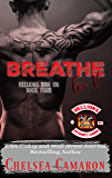 Breathe for It: Hellions Motorcycle Club (Hellions Ride On Book 4)