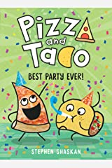 Pizza and Taco: Best Party Ever! Kindle Edition