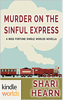 The Miss Fortune Series Murder On Sinful Express Kindle Worlds Novella