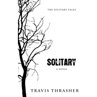 Solitary: A Novel (Solitary Tales Series Book 1)