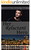 Her Reluctant Hero (Covenant Security Book 3)
