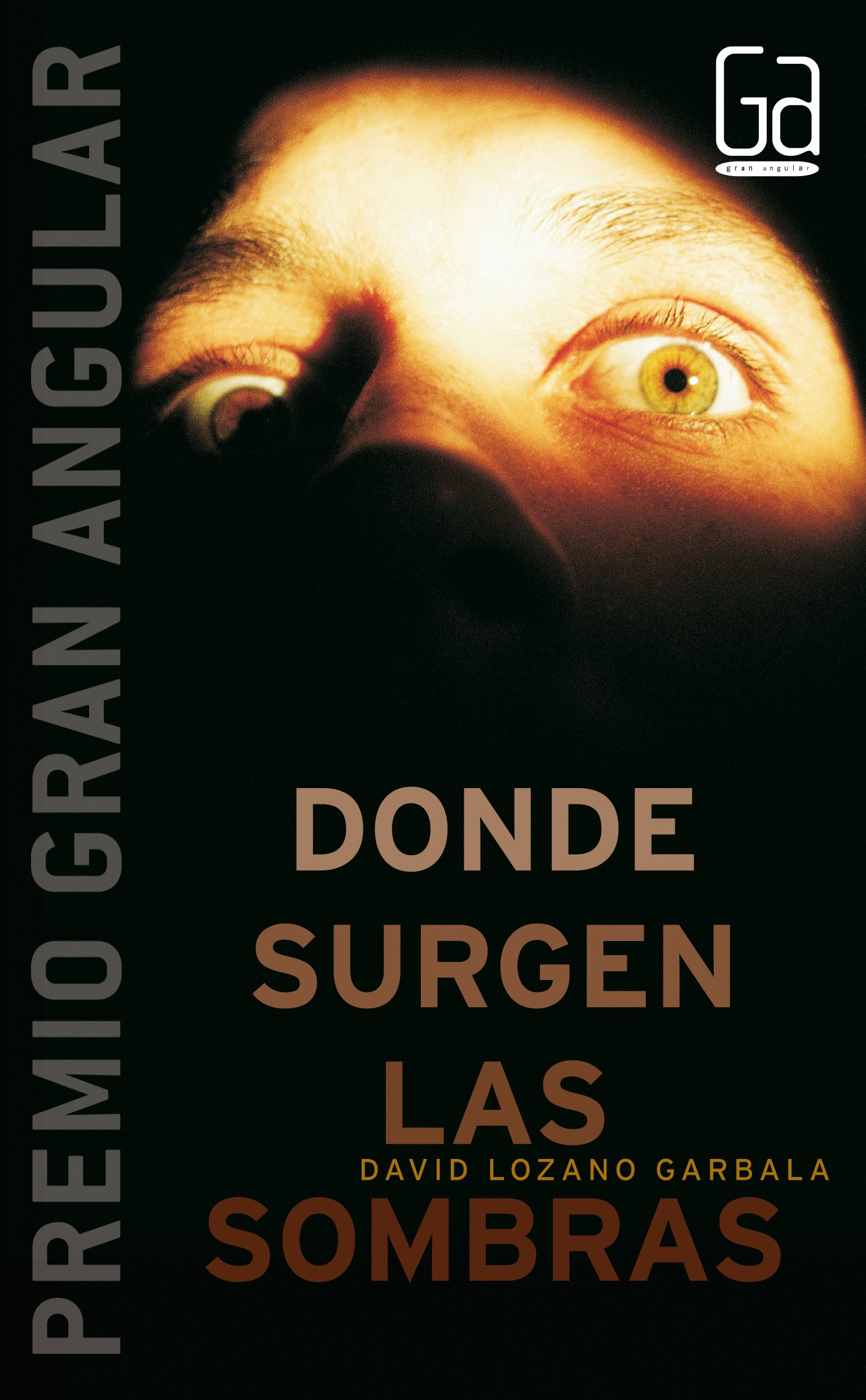 Donde Surgen Las Sombras Where The Shadows Emerge Gran Angular Amazon Co Uk Garbala David Lozano 9788467510270 Books