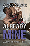 Already Mine Book 1: A Makers of Peace Motorcycle Club Alpha Biker Romance