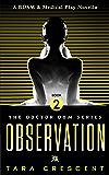 Observation (Doctor Dom Volume 2)
