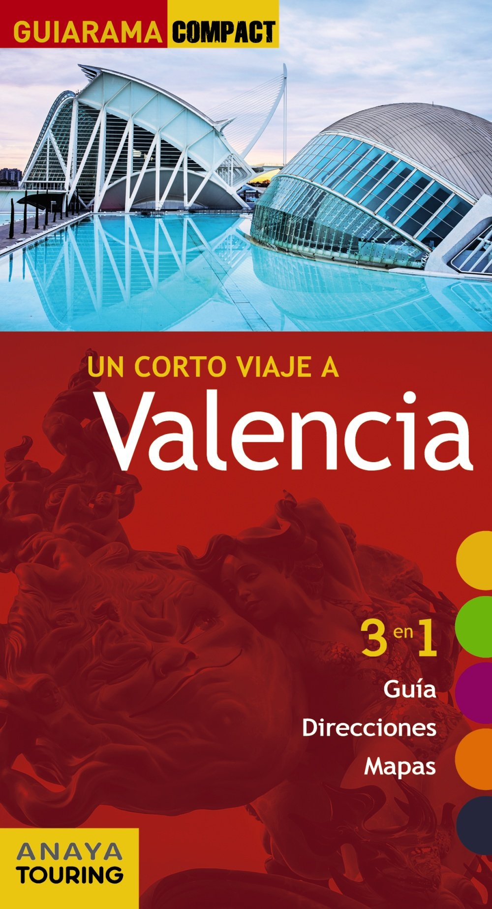Valencia (Guiarama Compact - España): Amazon.es: Anaya Touring, Roba, Silvia: Libros