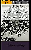 Art Adventure: Visual Arts (Volume 1)