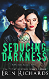 Seducing Darkness (Psychic Justice Book 4)