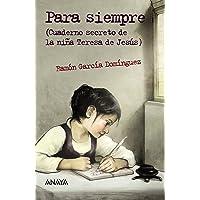 Para siempre: Cuaderno secreto de la niña Teresa