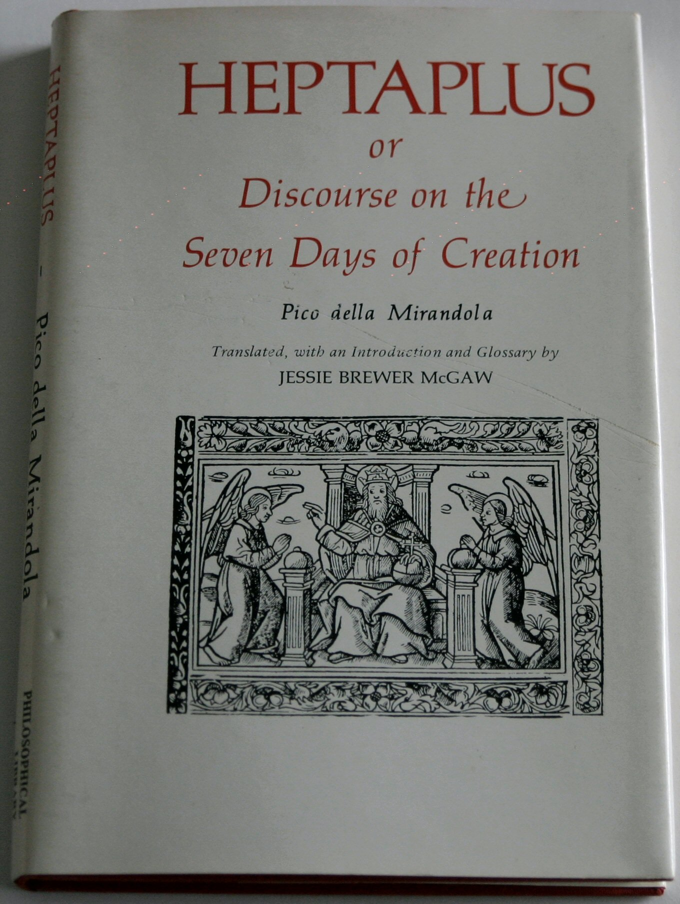 Heptaplus: Or, Discourse on the seven days of creation: Giovanni ...