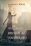 Soldaat, Broeder, Tovenaar (Over Kronen en Glorie—Boek 5)