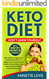 Keto Diet. Don't Harm Yourself: How To Avoid TOP 5 Mistakes on Ketogenic Diet, Keto Guide For Beginners, Meal Plan For Weight Loss, Cookbook and Recipes, ... Metabolism (Low Carb Diet, Paleo Meal Plan)