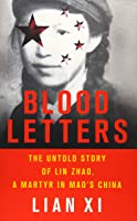 Blood Letters: The Untold Story Of Lin Zhao A