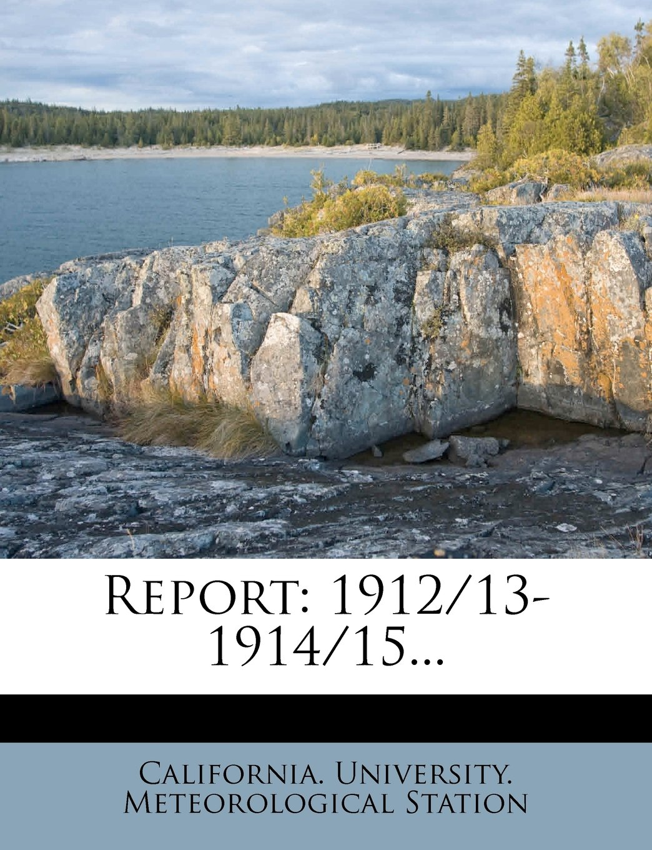 Read Online Report: 1912/13-1914/15... ebook